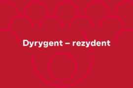 Zdjęcie: Dyrygent – rezydent – wyniki naboru wniosków