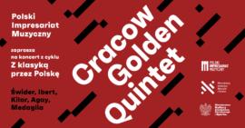 Zdjęcie: Z klasyką przez Polskę - koncert Cracow Golden Quintet