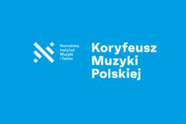 Zdjęcie: Koryfeusz Muzyki Polskiej 2021 – zgłoś kandydaturę!