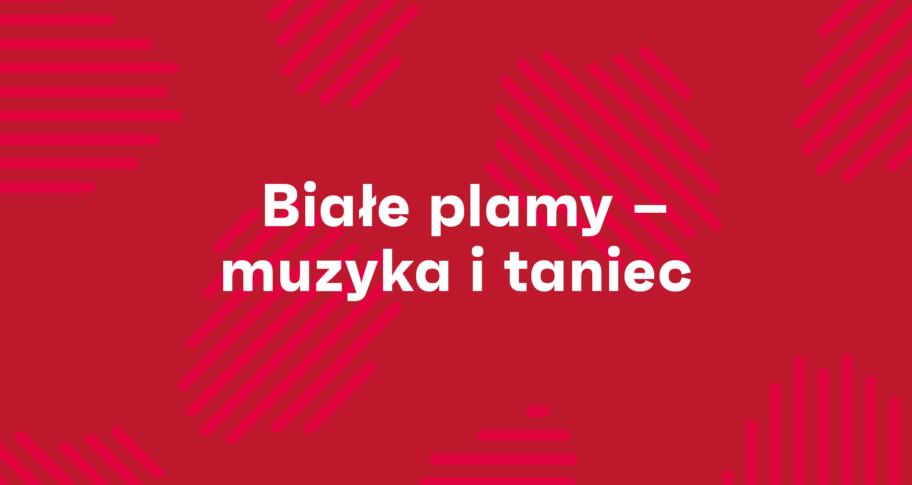 Zdjęcie: Rusza nabór wniosków do programu Białe plamy – muzyka i taniec w edycji 2021/2022