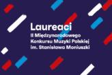 Zdjęcie: Koncert laureatów II Międzynarodowego Konkursu Muzyki Polskiej im. Stanisława Moniuszki
