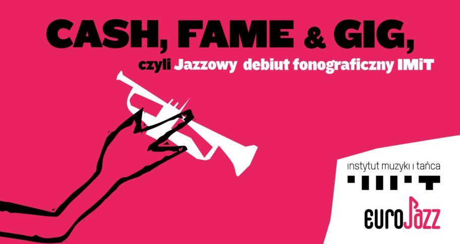 """Zdjęcie: """"Cash, fame & gig"""", czyli Jazzowy debiut fonograficzny"""