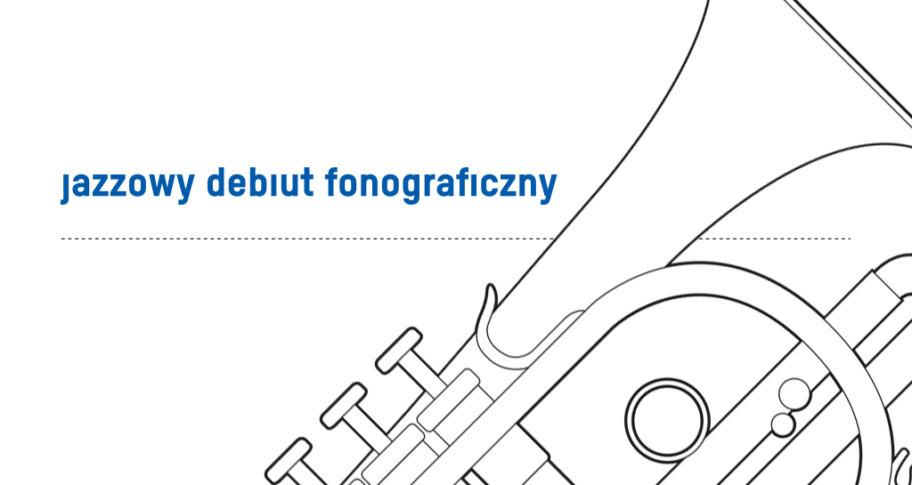 """Zdjęcie: """"Jazzowy debiut fonograficzny"""" edycja 2020 – wyniki naboru wniosków"""