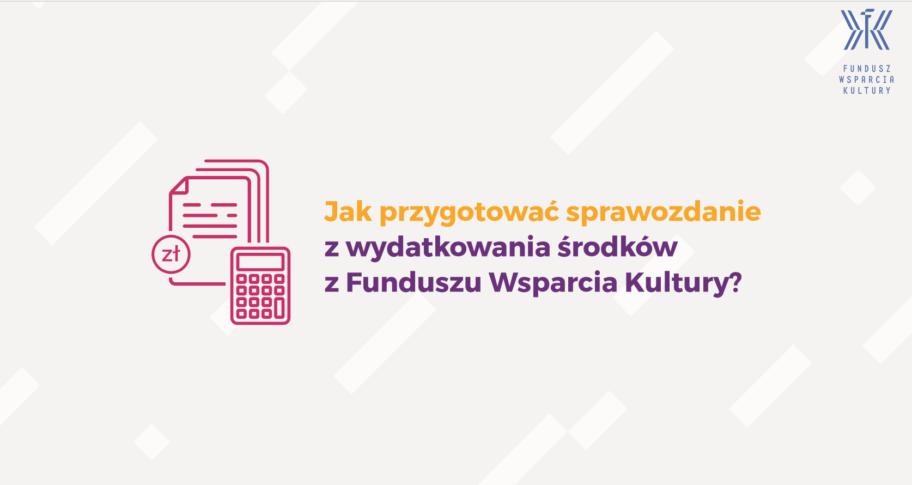 Zdjęcie: Fundusz Wsparcia Kultury – instrukcja składania sprawozdań