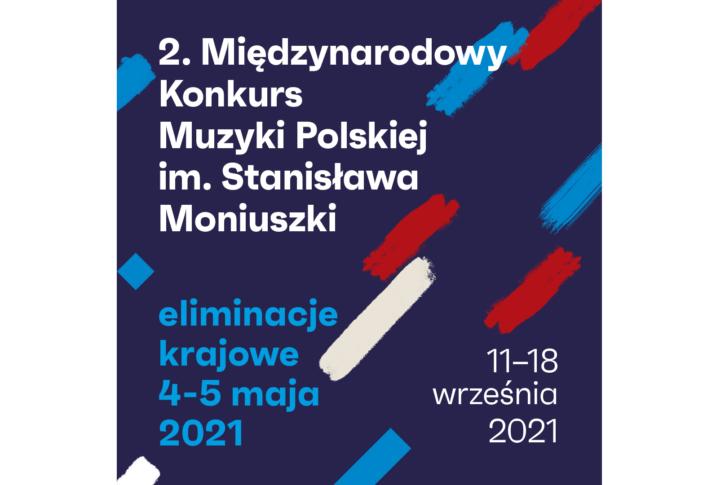 Zdjęcie: Nabór zgłoszeń do krajowych eliminacji 2. Międzynarodowego Konkursu Muzyki Polskiej im. Stanisława Moniuszki 2021